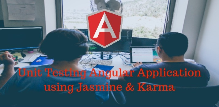 Unit Testing Angular 9/8 Application using Jasmine & Karma Example