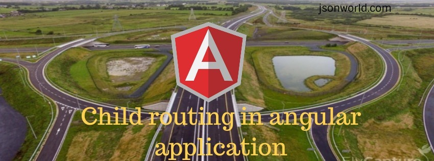 Child Routing In Angular Application
