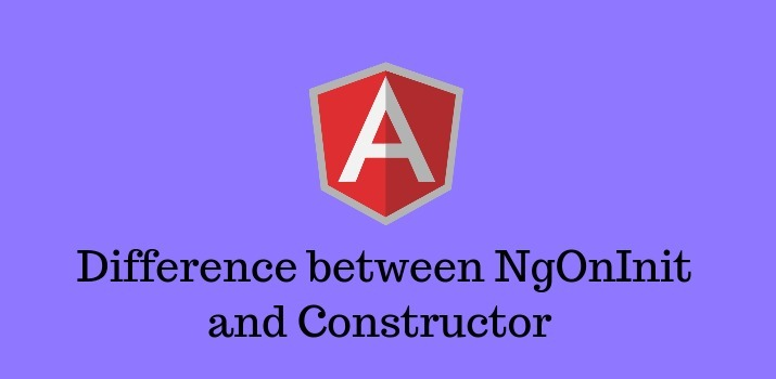 Difference between NgOnInit and Constructor in Angular