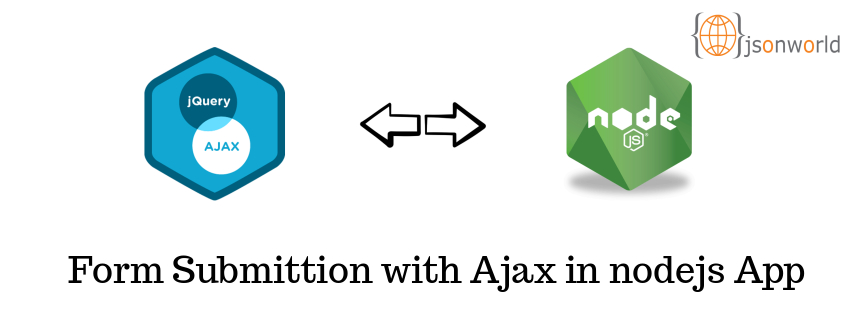 How to Submit Form with Ajax in NodeJS App | JSON World