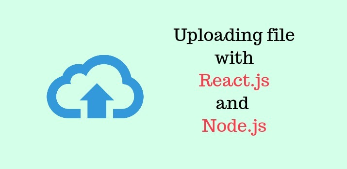 Uploading file with React.js  and Node.js